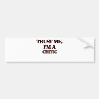 Trust Me I'm A CRITIC Bumper Stickers