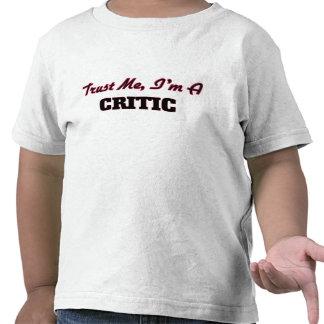 Trust me I'm a Critic T-shirts