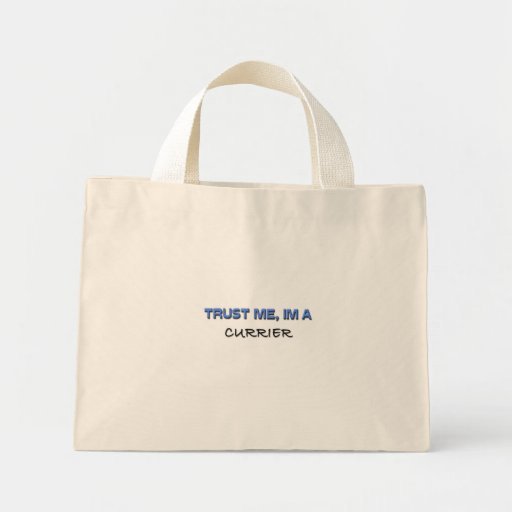 Trust Me I'm a Currier Bag