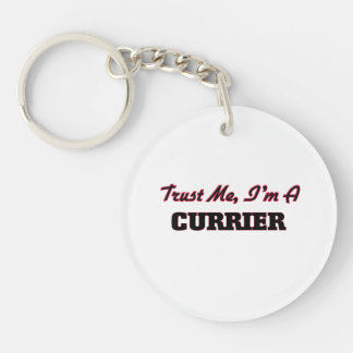 Trust me I'm a Currier Single-Sided Round Acrylic Keychain