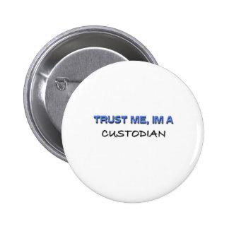 Trust Me I'm a Custodian Pinback Buttons