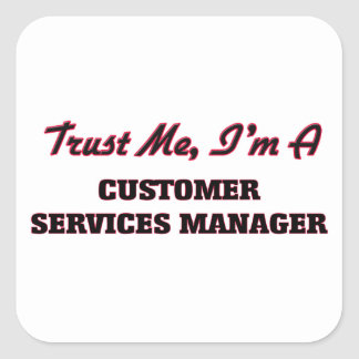 Trust me I'm a Customer Services Manager Stickers