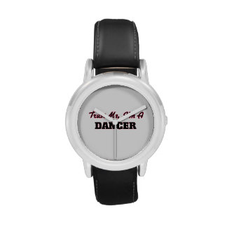 Trust me I'm a Dancer Wrist Watch
