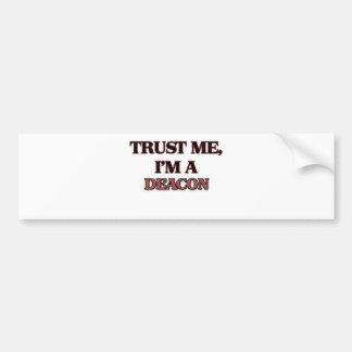 Trust Me I'm A DEACON Car Bumper Sticker