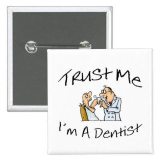 Trust Me Im A Dentist 2 Button