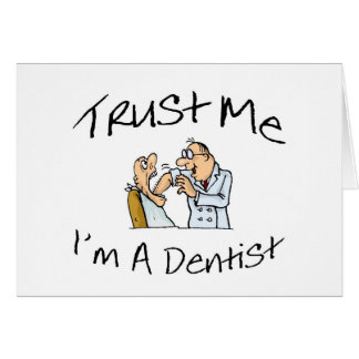 Trust Me Im A Dentist 2 Greeting Card