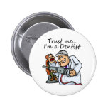 Trust Me Im A Dentist 2 Inch Round Button