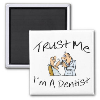 Trust Me Im A Dentist 2 2 Inch Square Magnet
