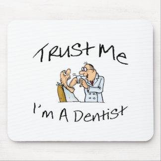 Trust Me Im A Dentist 2 Mouse Pad