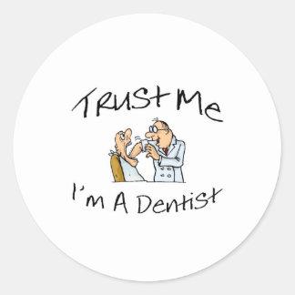 Trust Me Im A Dentist 2 Classic Round Sticker