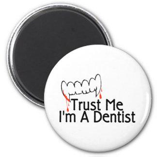 Trust Me Im A Dentist 3 2 Inch Round Magnet