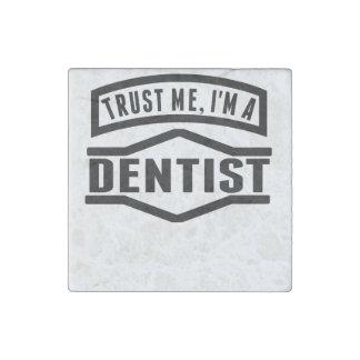 Trust Me I'm A Dentist Stone Magnet
