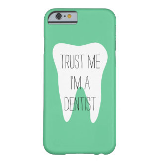 Trust me im a dentist iPhone 6 case