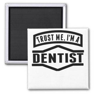Trust Me I'm A Dentist 2 Inch Square Magnet