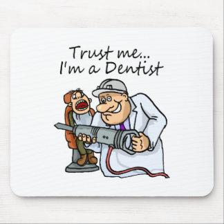 Trust Me Im A Dentist Mouse Pad