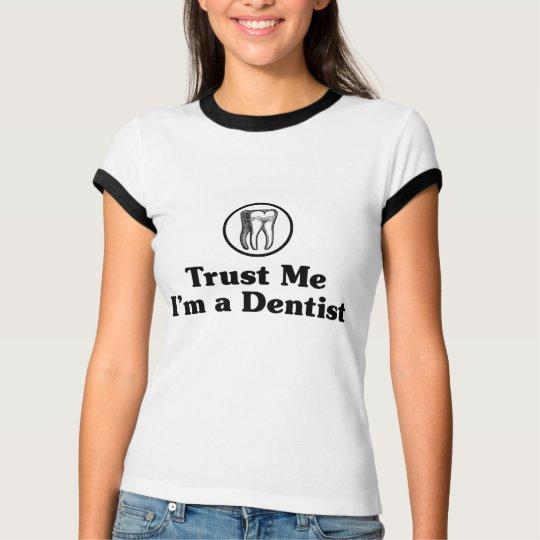 Trust Me I'm a Dentist T-Shirt