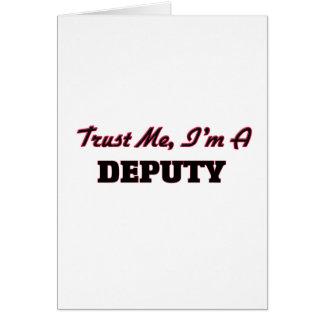 Trust me I'm a Deputy Greeting Card