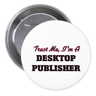 Trust me I'm a Desktop Publisher Pin