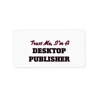 Trust me I'm a Desktop Publisher Custom Address Labels