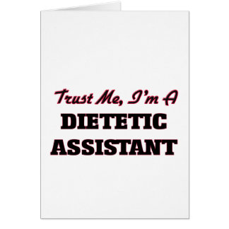 Trust me I'm a Dietetic Assistant Greeting Card