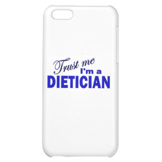 Trust Me I'm a Dietician Case For iPhone 5C