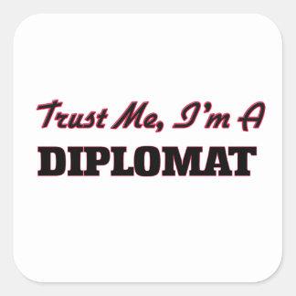 Trust me I'm a Diplomat Square Sticker