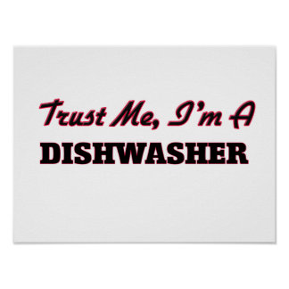 Trust me I'm a Dishwasher Poster