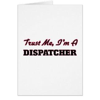 Trust me I'm a Dispatcher Greeting Card