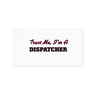Trust me I'm a Dispatcher Address Label