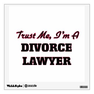 Trust me I'm a Divorce Lawyer Room Stickers