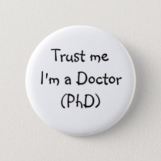 Trust me I'm a Doctor badge Pinback Button