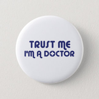Trust Me I'm a Doctor Button