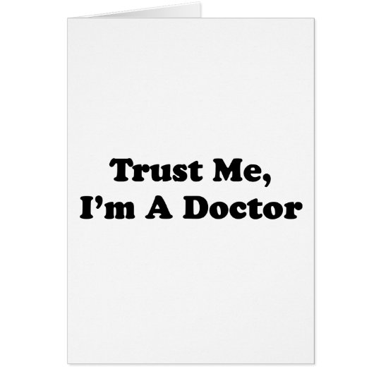 Trust Me, I'm A Doctor Card