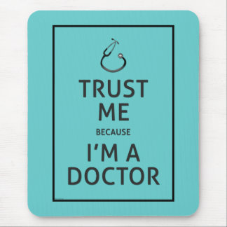 Trust Me-I'm A Doctor-Choose Background Color Mouse Pad