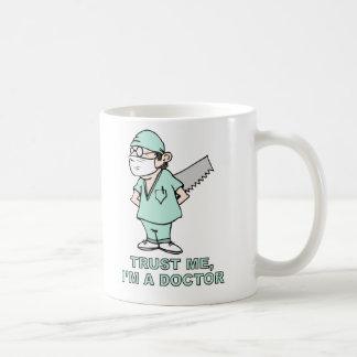 Trust me, I'm a Doctor Classic White Coffee Mug