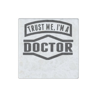 Trust Me I'm A Doctor Stone Magnet