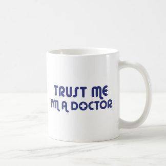 Trust Me I'm a Doctor Classic White Coffee Mug