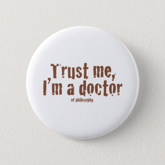 Trust me, I'm a doctor... Pinback Button