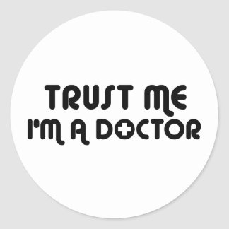 Trust Me I'm a Doctor Classic Round Sticker