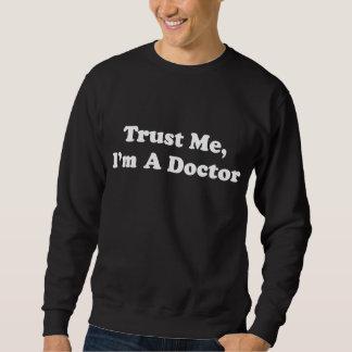 Trust Me, I'm A Doctor Sweatshirt