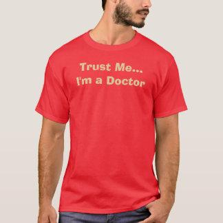 Trust Me...I'm a Doctor T-Shirt