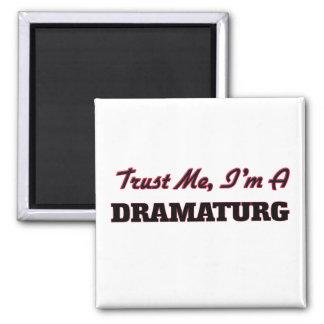 Trust me I'm a Dramaturg Refrigerator Magnets