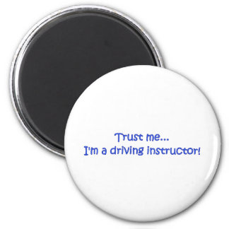 Trust Me I'm A Driving Instructor 2 Inch Round Magnet