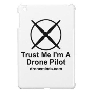 Trust Me I'm A Drone Pilot Cover For The iPad Mini