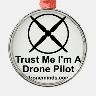 Trust Me I'm A Drone Pilot Metal Ornament