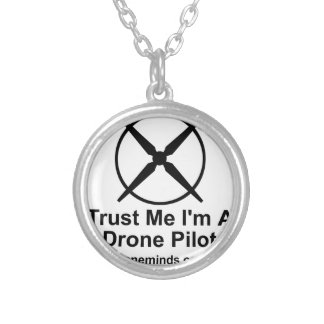 Trust Me I'm A Drone Pilot Silver Plated Necklace