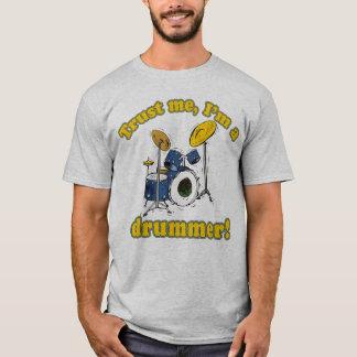 Trust Me Im a Drummer T-Shirt