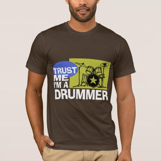 Trust Me I'm A Drummer T-Shirt
