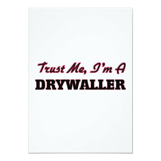 Trust me I'm a Drywaller 5x7 Paper Invitation Card