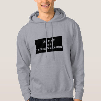 Trust Me I'm A Facilities Manager Hoodie